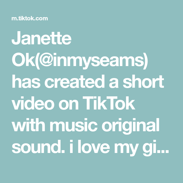 Janette Ok Inmyseams Has Created A Short Video On Tiktok With Music Original Sound I Love My Girls Fashiontips Ti I Love Girls Light Music Are You Happy