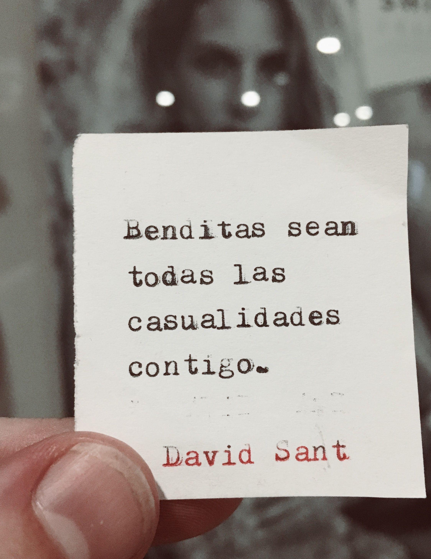 Benditas Sean Todas Las Casualidades Contigo David Sant Poemas