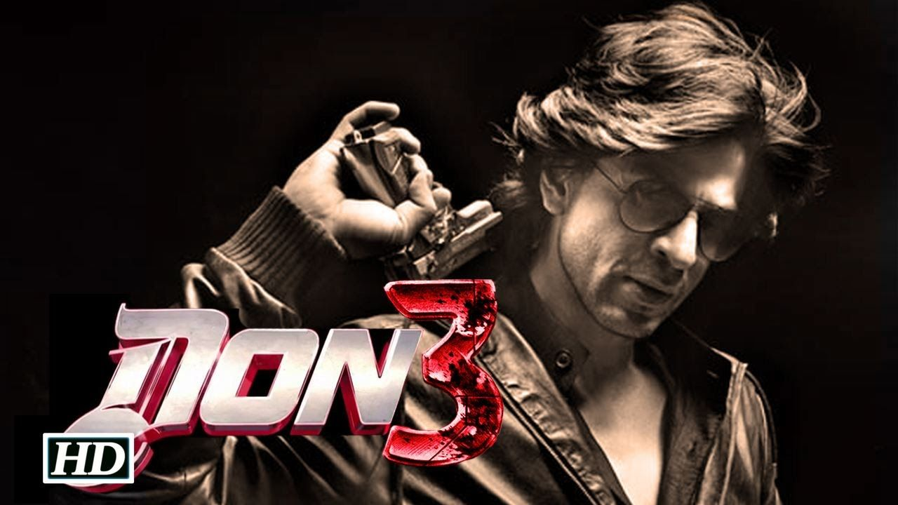 Don 3 Movie Review 2018 Wiki Star Cast Release Date Story Songs Official Trailer Upcoming Movie Trailers Shahrukh Khan Upcoming Movies