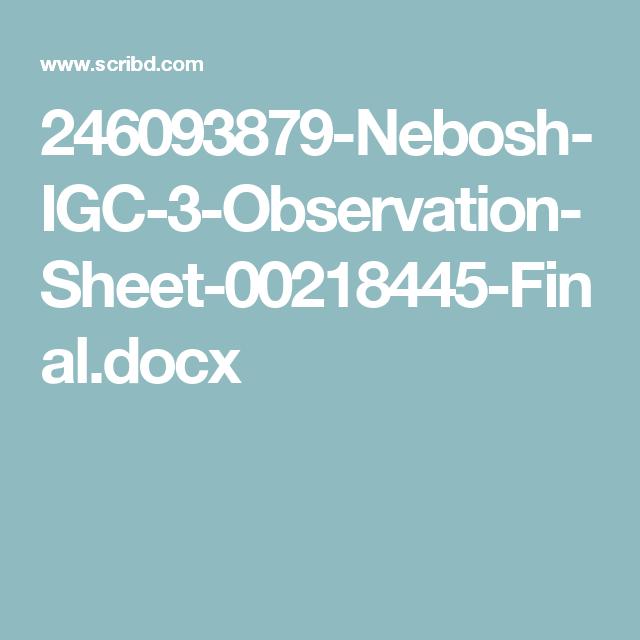 246093879 Nebosh IGC 3 Observation Sheet 00218445 Final