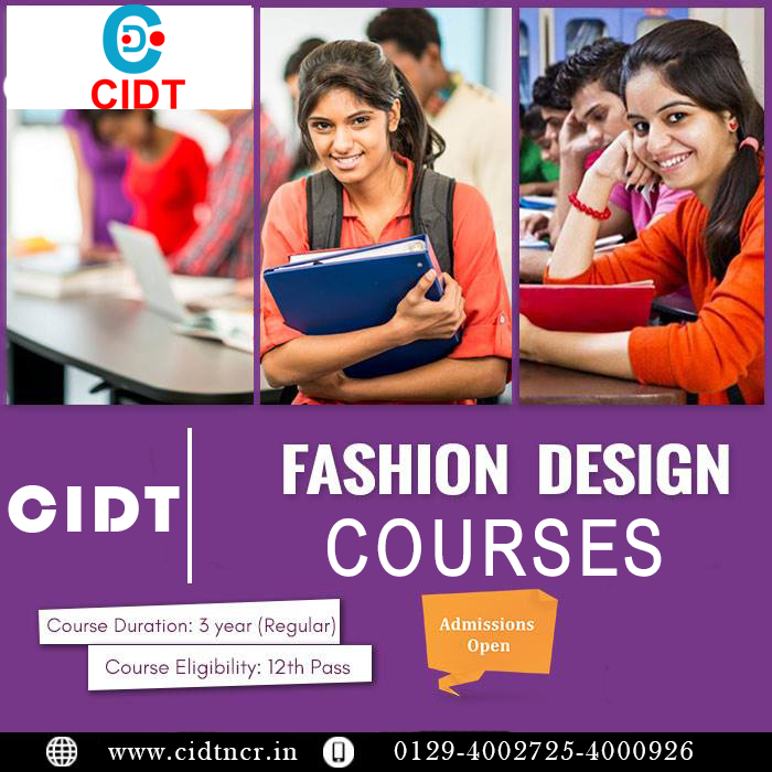 Fashion Design Courses Course Duration 3 Years Course Eligibility 12th Pass Info Cidt In Admin Cidt In 0129 4002725 4000926 Fashion Design Design Fashion
