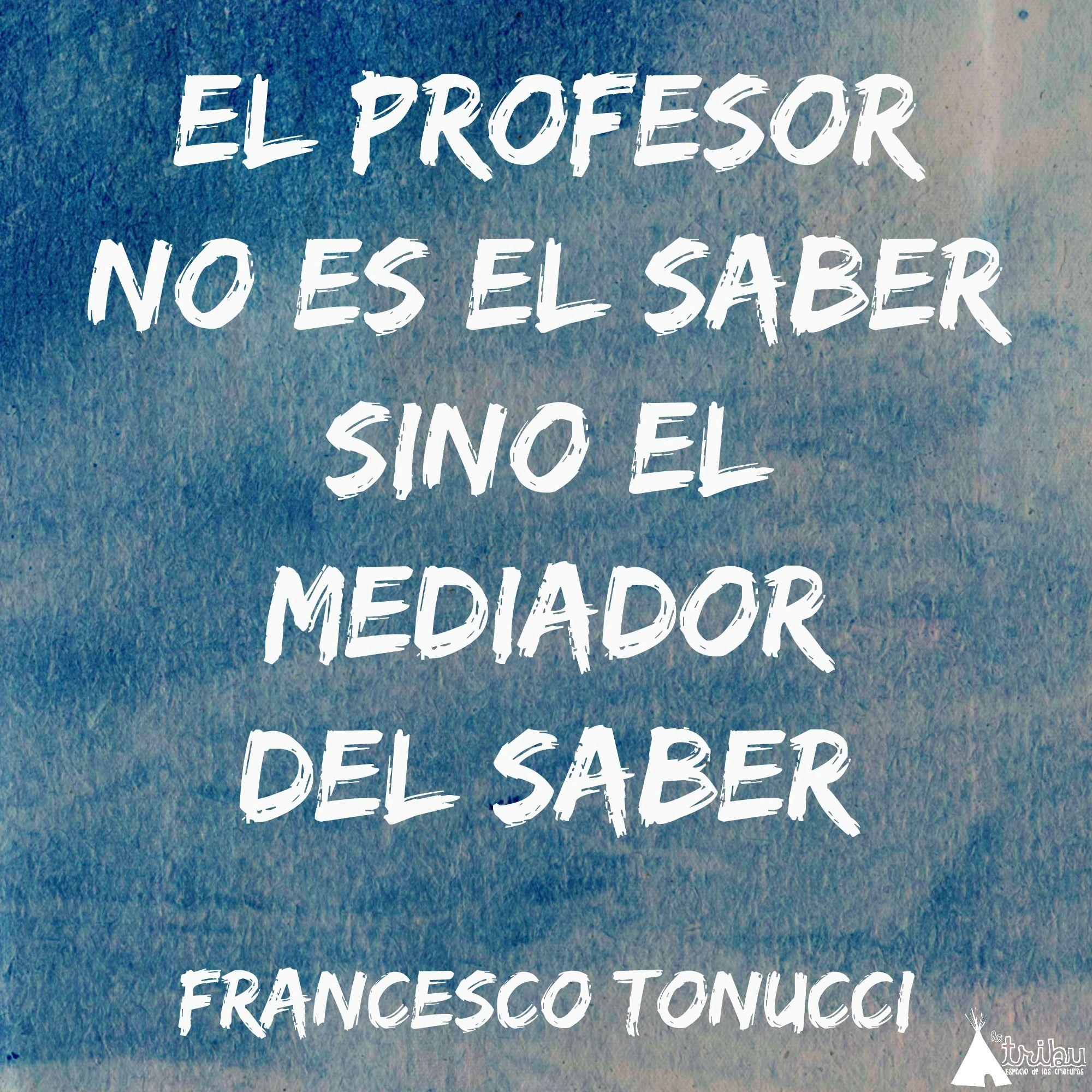El Profesor No Es El Saber Sino El Mediador Del Saber