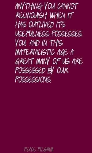 Quotes About Possessions Materialism Materialistic Quotes And