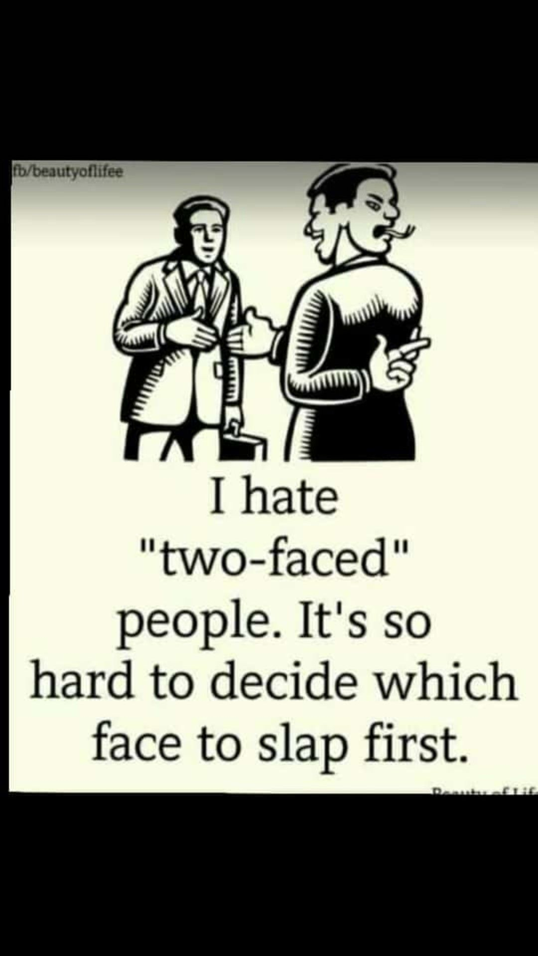 Pin By Geeta Modgil On Nice Thinking Two Faced People Two Faces Memes