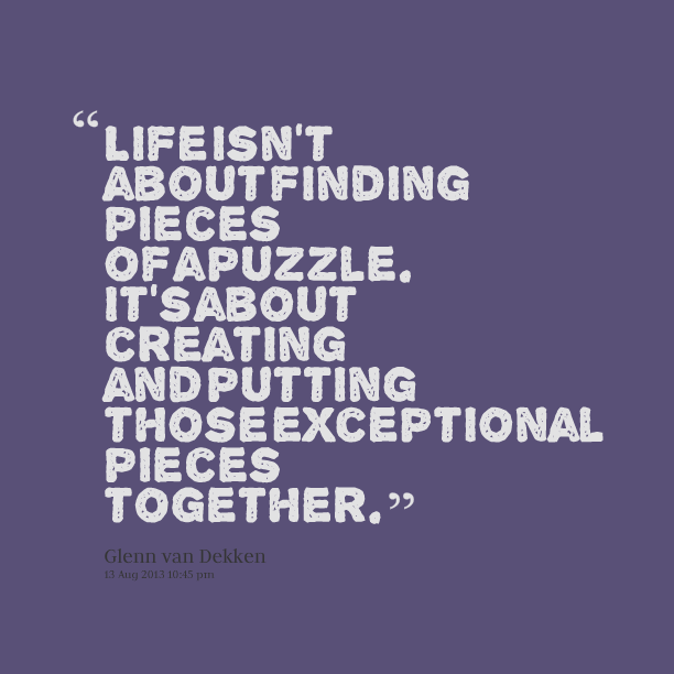 What Is Your Missing Piece In Life Education Puzzle Quotes