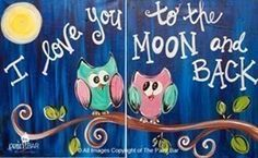 Owl I Love You To The Moon And Back Painting Mommy And Me