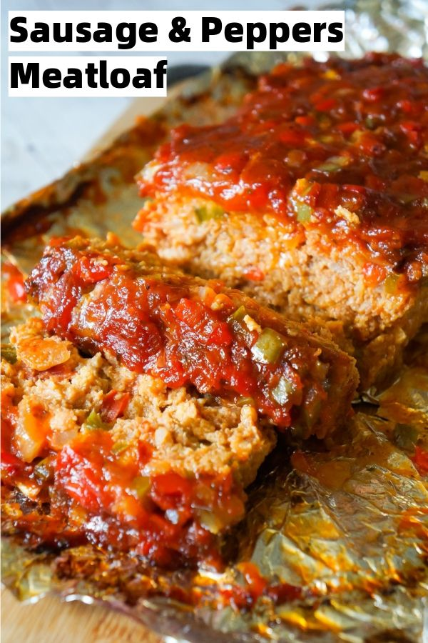Sausage and Peppers Meatloaf