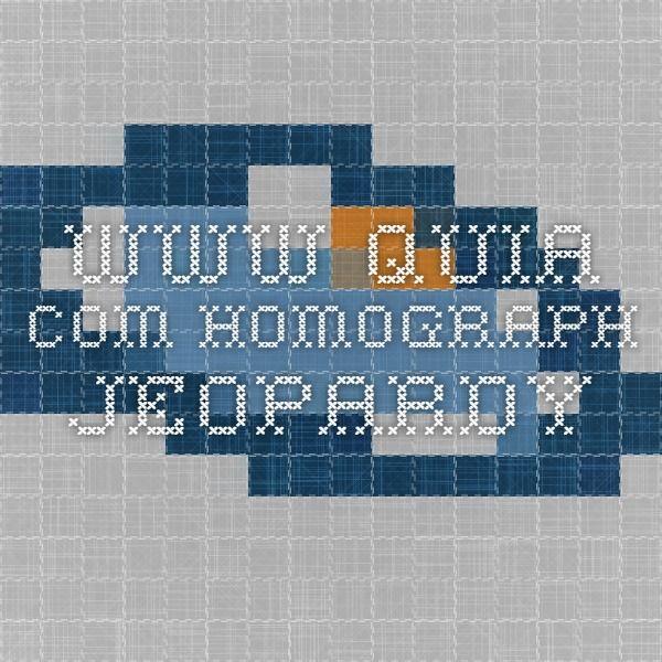 www.quia.com homograph jeopardy