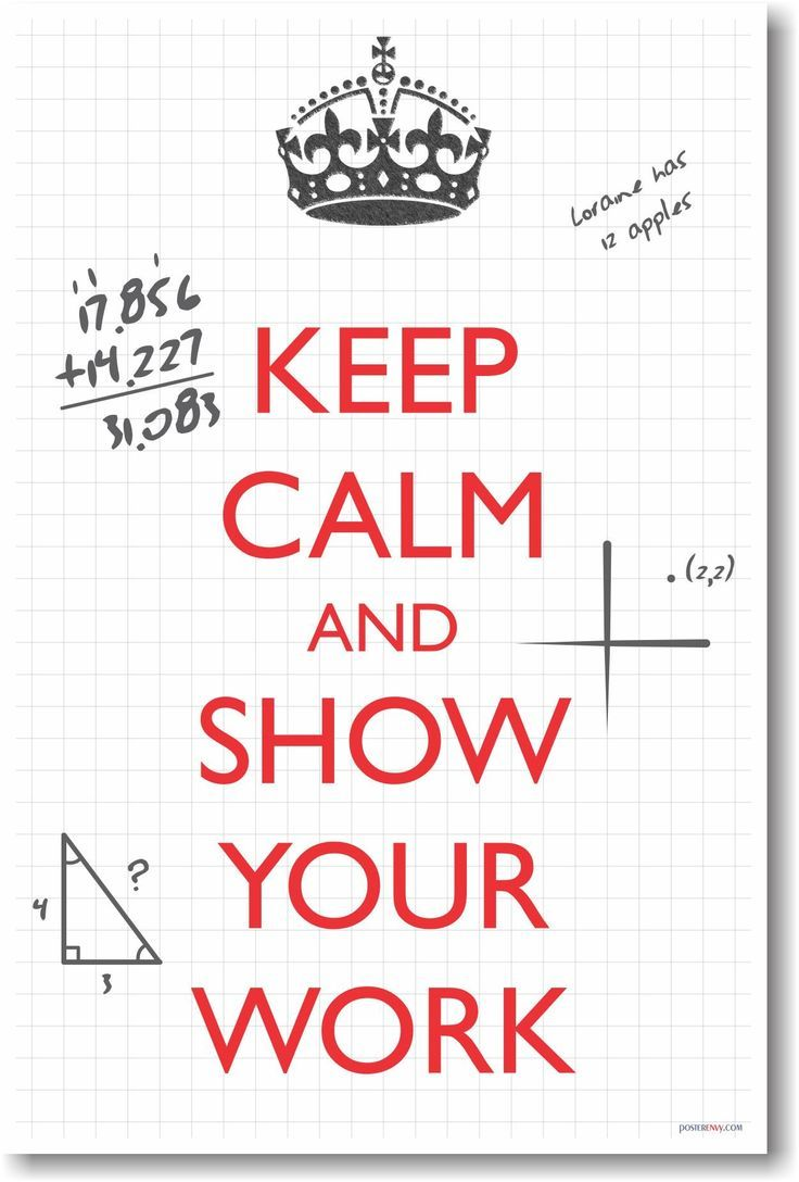 keep calm and show your work - new classroom math poster | school