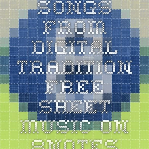 Folk Songs From Digital Tradition Free Sheet Music On 8notes