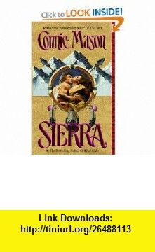 Sierra (Leisure historical romance) (9780843938159) Connie Mason , ISBN-10: 0843938153  , ISBN-13: 978-0843938159 ,  , tutorials , pdf , ebook , torrent , downloads , rapidshare , filesonic , hotfile , megaupload , fileserve