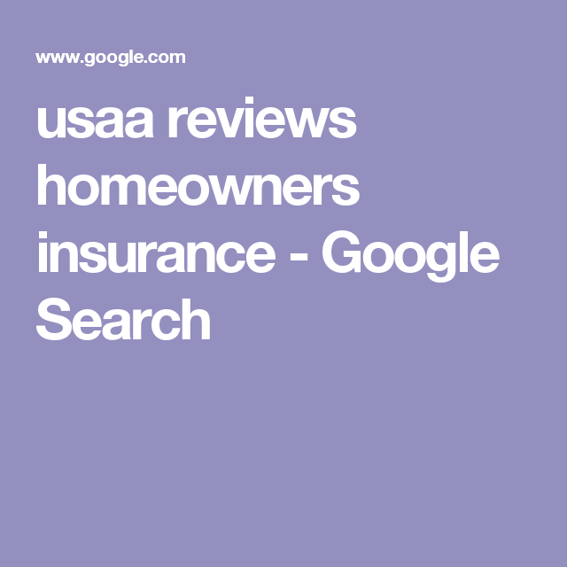 Usaa Reviews Homeowners Insurance Google Search With Images