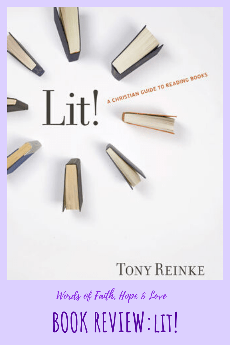 Lit A Christian Guide To Reading Books Book Review Words Of Faith Hope Love Faith Bloggers Christian Bloggers Christian