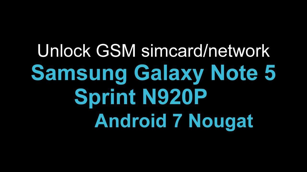 Unlock Samsung Galaxy Note 5 Sprint N920P Android 7 Nougat | Simcard