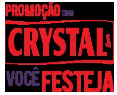 Promoção com Crystal você festeja