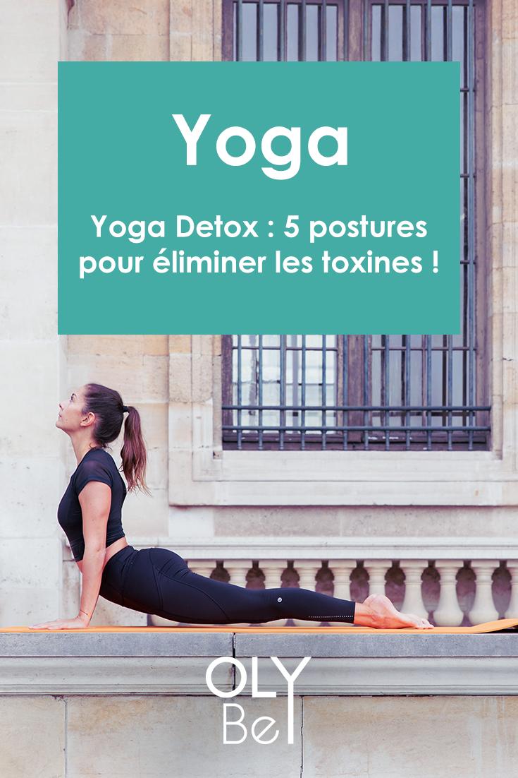 Yoga Detox : 5 postures pour éliminer les toxines ! | Yoga