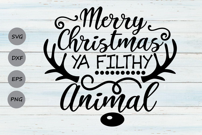 Merry Christmas Ya Filthy Animal Svg, Christmas Svg, Merry