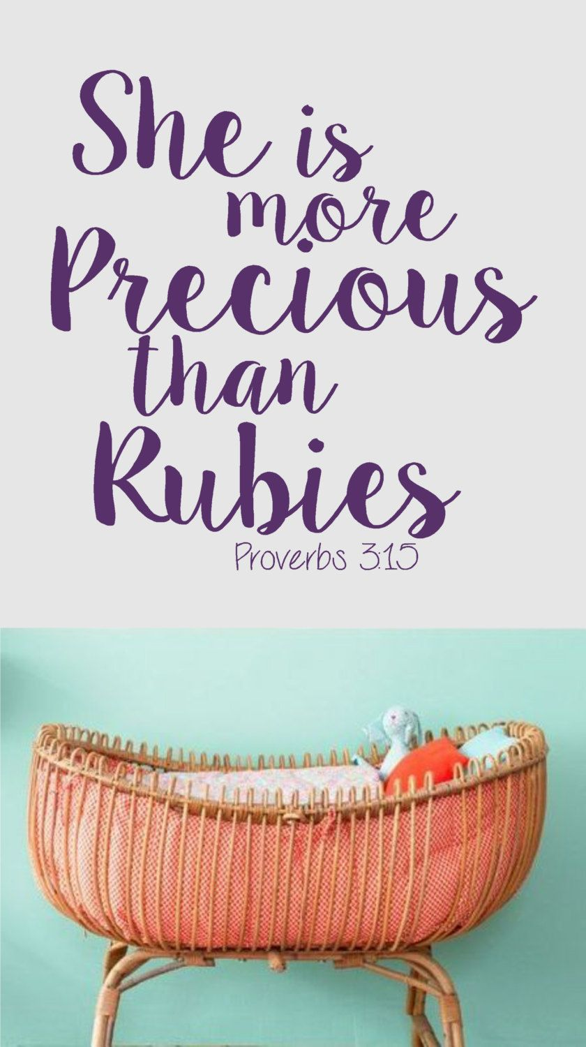Vinyl Wall Decal-She is more Precious than Rubies-Proverbs 315-Vinyl Wall Decal-Bible Verse-Scripture-Nursery Decor-Girls Room by landbgraphics on Etsy  sc 1 st  Pinterest & Vinyl Wall Decal-She is more Precious than Rubies-Proverbs 3:15 ...