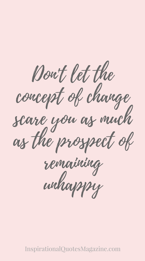 Inspirational Quotes About Change Interesting Don't Let The Concept Of Change Scare You As Much As The Prospect Of . Design Decoration