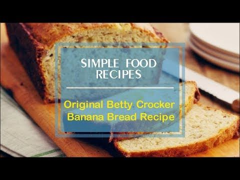 Original betty crocker banana bread recipe recipes pinterest healthy recipes original betty crocker banana bread recipe forumfinder Choice Image