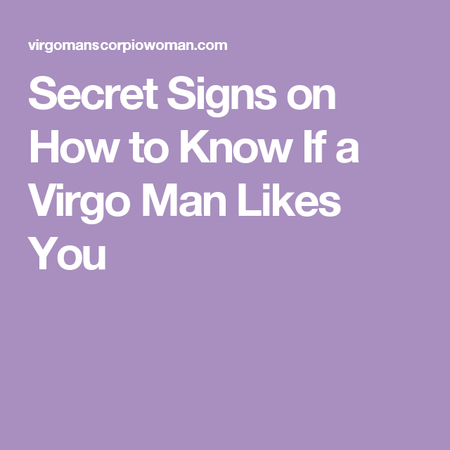 How To Tell A Virgo Man Likes You