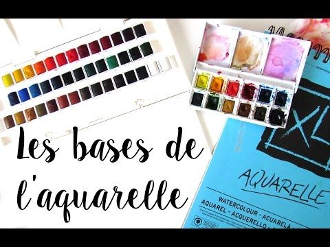 Les Bases De L Aquarelle Youtube Aquarelle Tuto Aquarelle