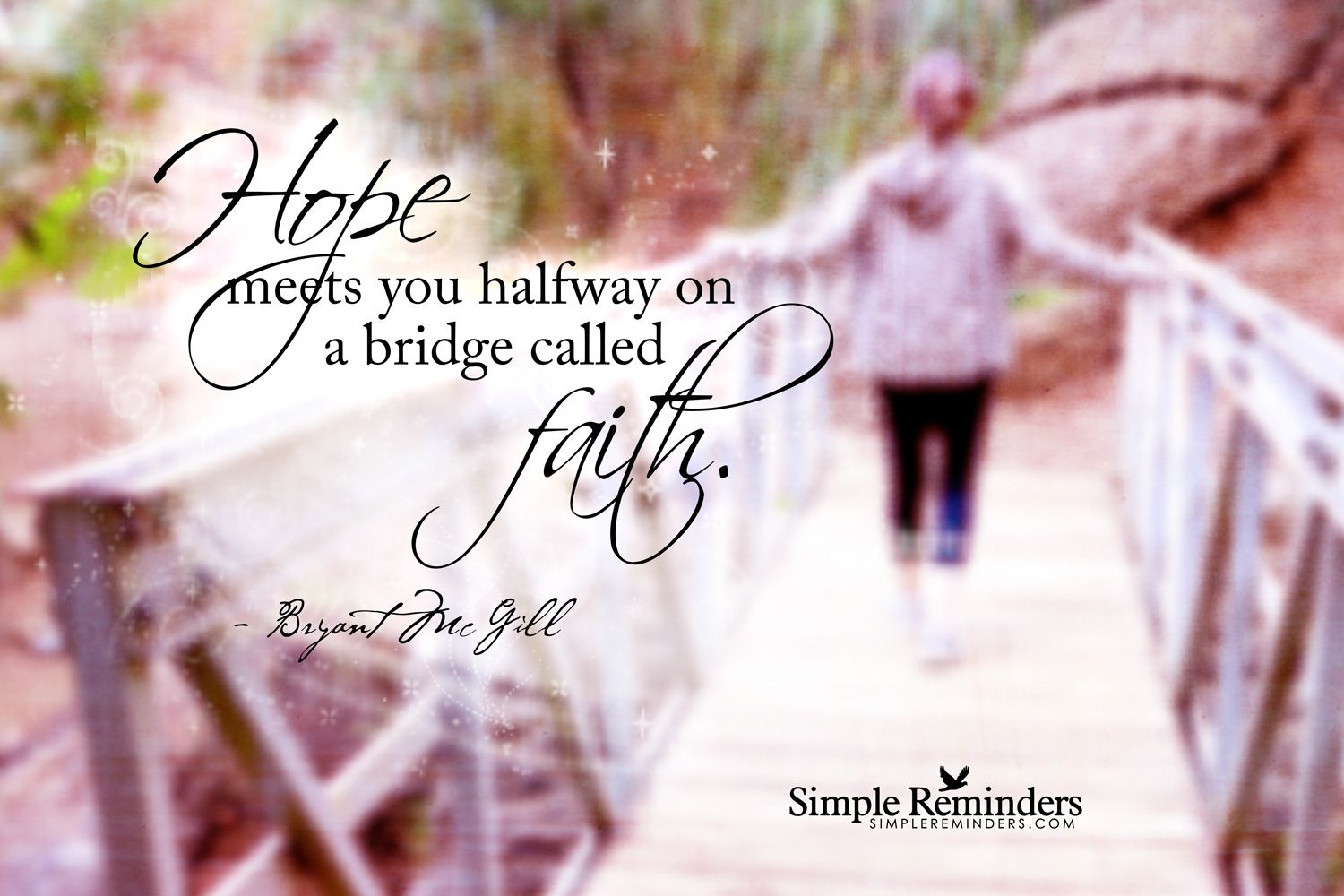 Faith.....   Simple reminders, I love the lord, Bryant mcgill