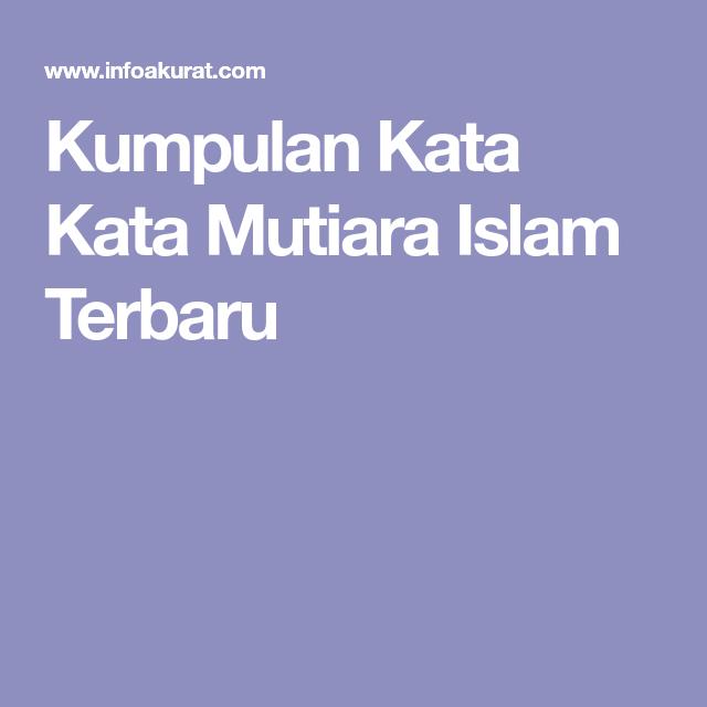 Kumpulan Kata Kata Mutiara Islam Terbaru Akupuntut