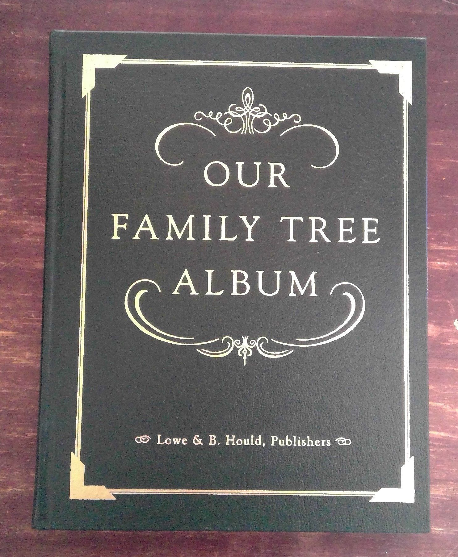 Our Family Tree Album Lowe & B. Hould, Publisher vintage