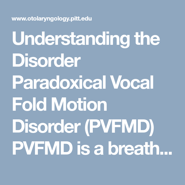 Understanding The Disorder Paradoxical Vocal Fold Motion Disorder
