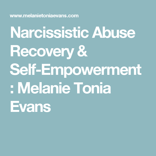 Narcissistic Abuse Recovery & Self-Empowerment : Melanie Tonia Evans
