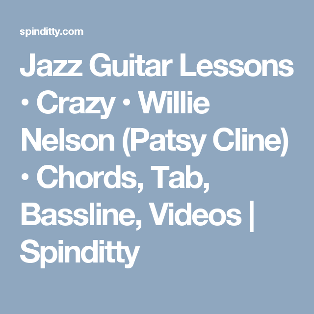 Jazz Guitar Lessons • Crazy • Willie Nelson (Patsy Cline) • Chords ...