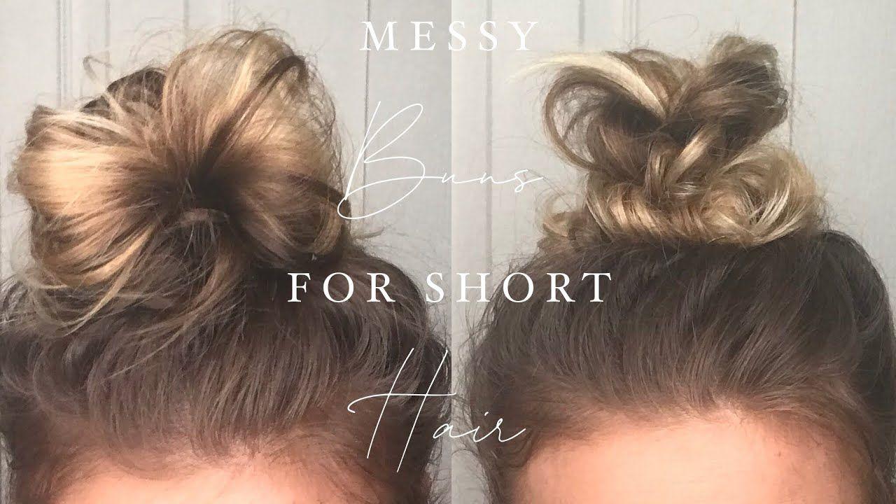 Messy Bun Tutorials For Short Hair Shoulder Length Hair Bun In 2020 Short Hair Tutorial Messy Bun For Short Hair Short Hair Updo