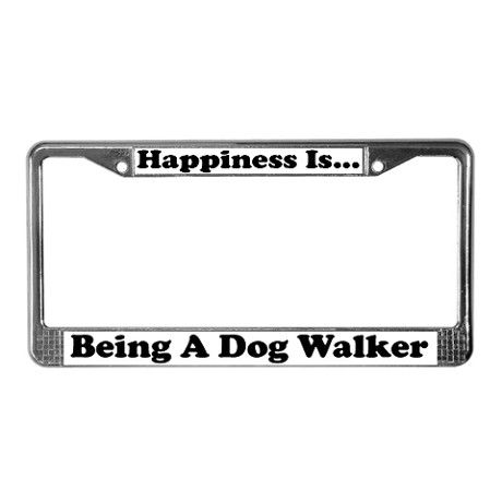 Happiness Dog Walker wht License Plate Frame | Dog walking business ...
