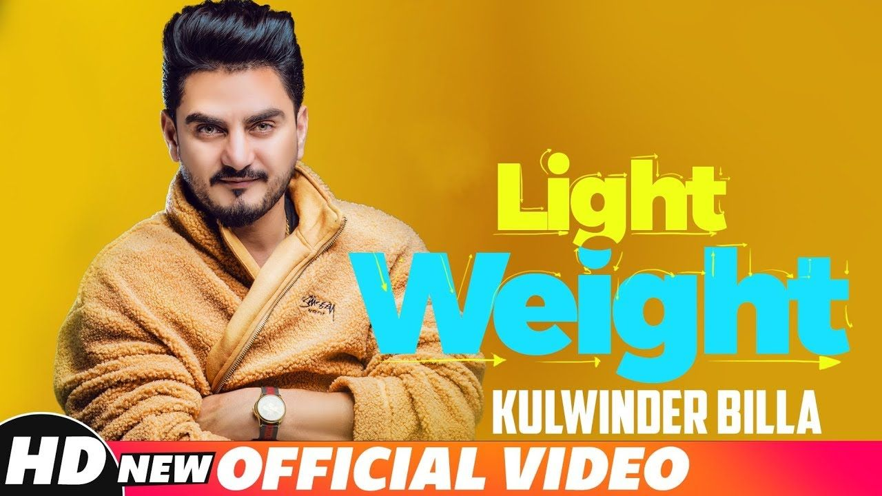Light Weight Official Video Kulwinder Billa Mixsingh Latest