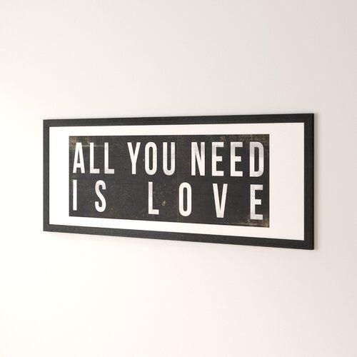 Zipcode Design Typographic All You Need Love' Framed Textual Art | Wayfair.co.uk