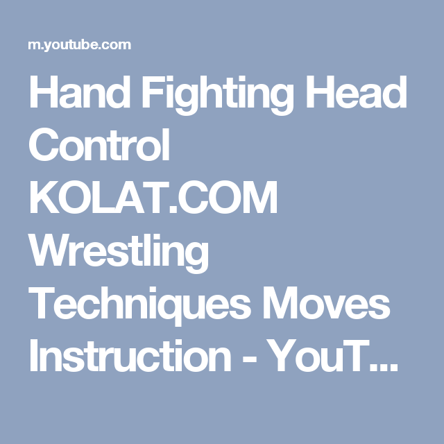 Hand Fighting Head Control KOLAT.COM Wrestling Techniques Moves Instruction - YouTube