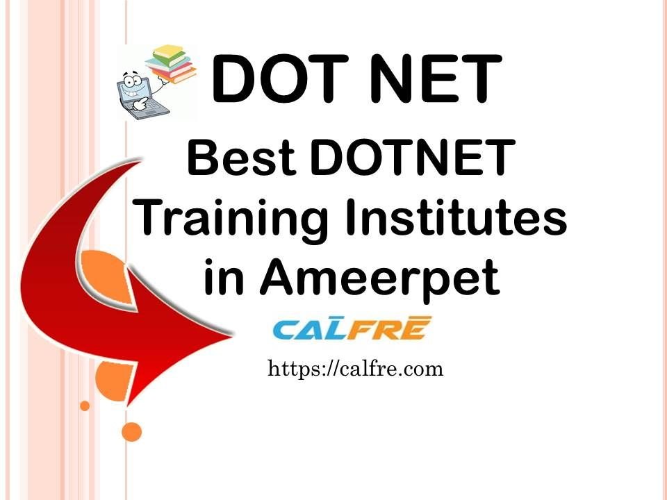 Calfre Is Providing Dot Net Training Institutes In Ameerpet Hyderabad Calfre Is The Best Search Engine To Connect Client S Easily With We Train Dots Institute