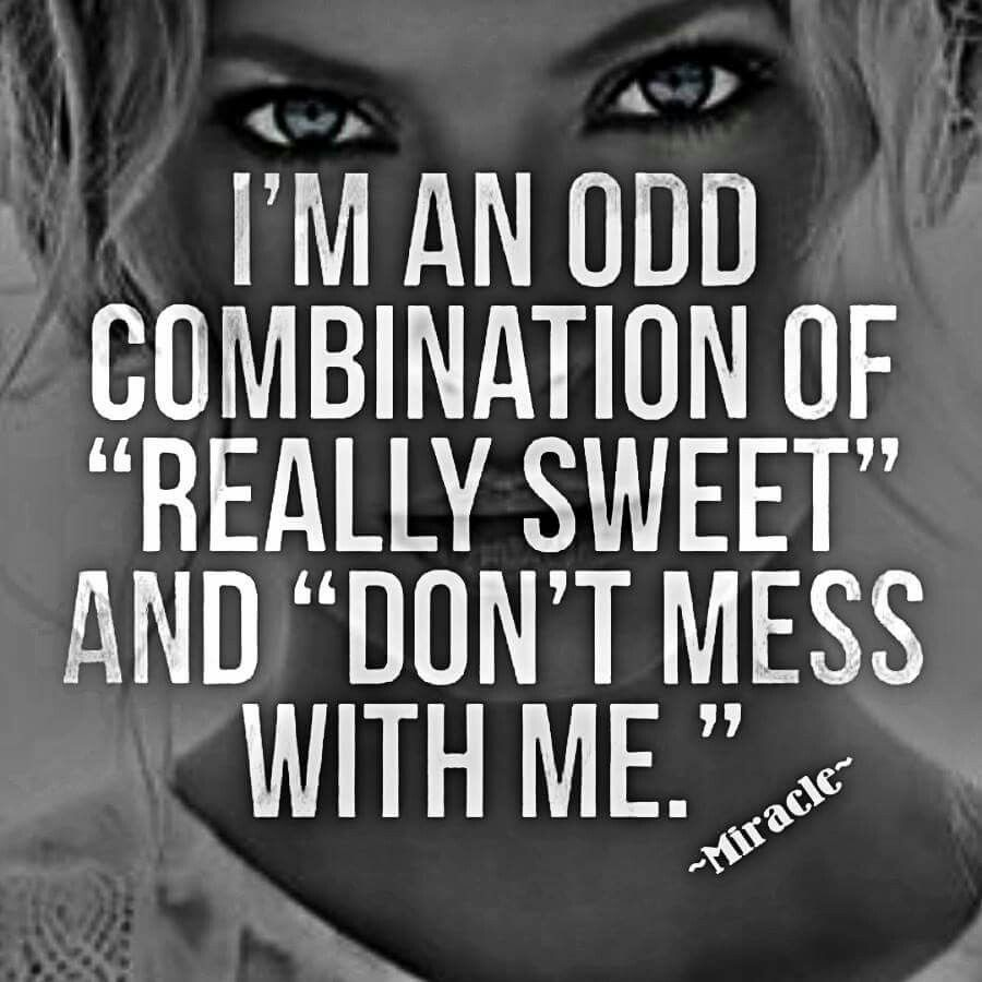 Boss Chick Quotes I'm An Odd Mix  Words Of Wisdom  Pinterest  Wisdom