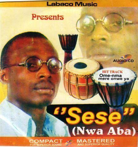 Sese Nwa Aba - Ome Nma Mere Onwe Ya - CD