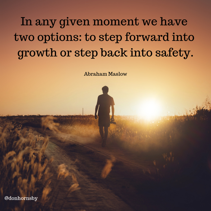 In any given moment we have two options: to step forward ...