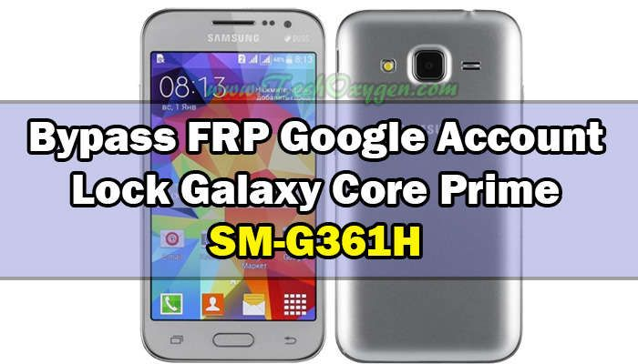 Bypass Google Account Samsung Galaxy Core Prime SM-G361H Unlock FRP