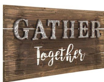 Gather Together Wood And Metal Sign Gather Wall Art Gather Art