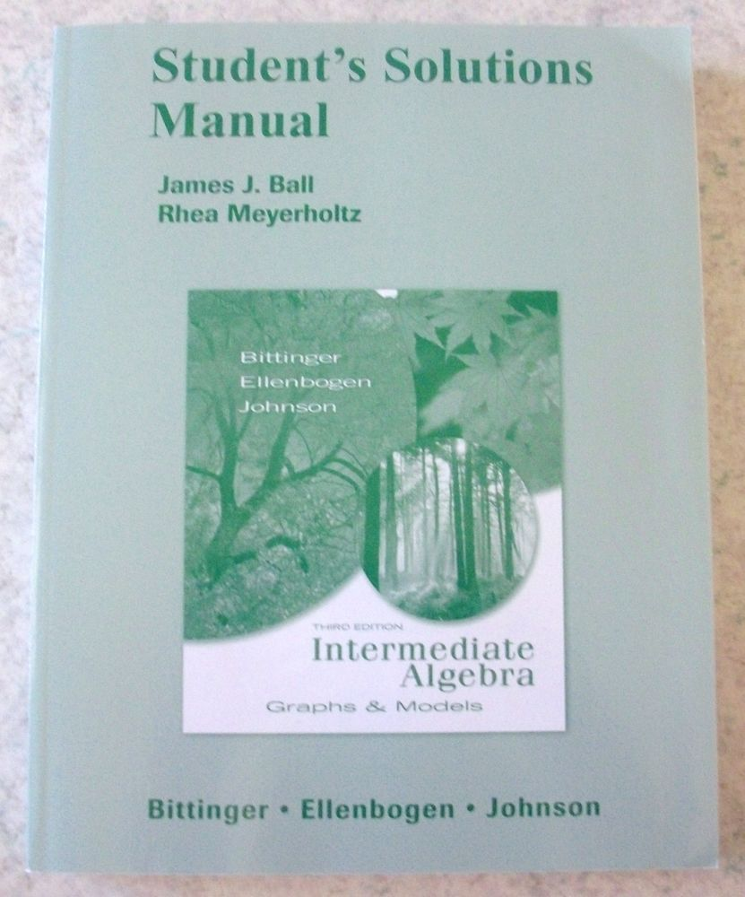 Student's Solutions Manual for Intermediate Algebra : Graphs and Models by  Barbara L. Johnson, David J. Ellenbogen and Marvin L. Bittinger (2007,  Paperback)