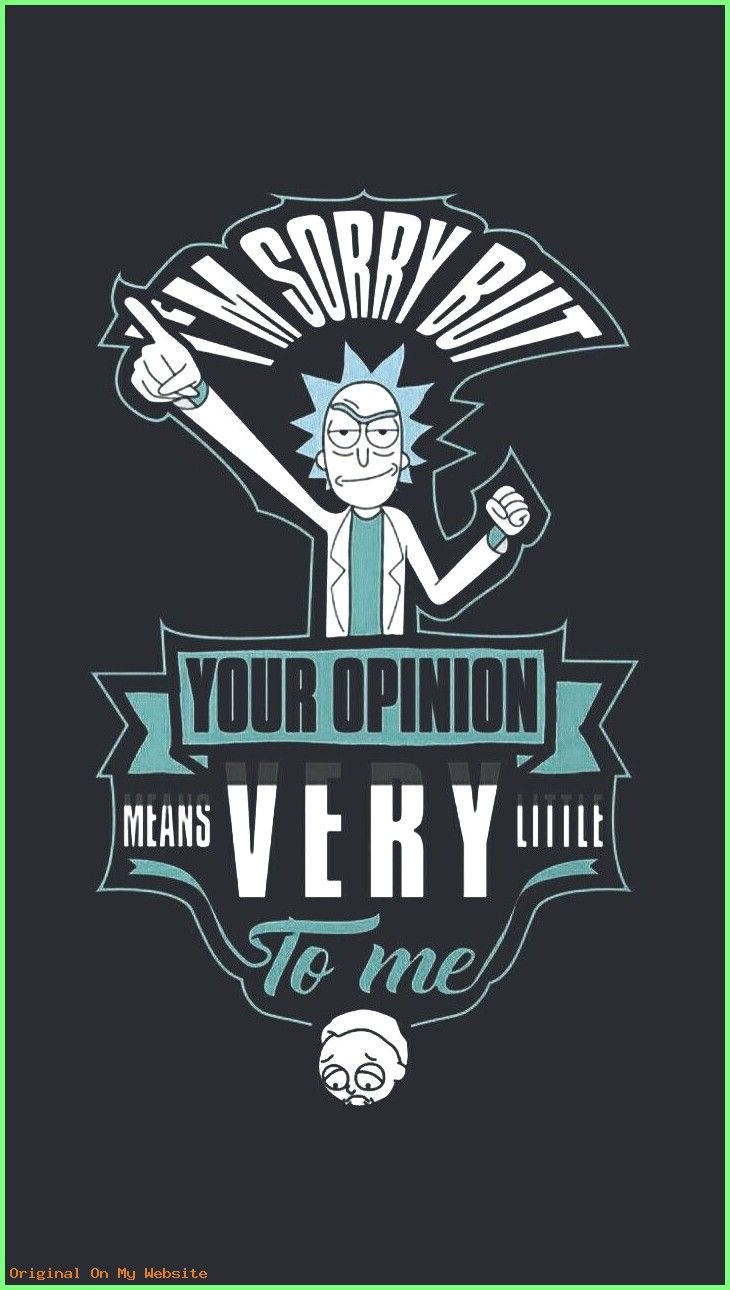 Wallpaper Iphone Funny Cuz I Already Know The Very Best Wallpaperiphonefunnylol Wallp Rick And Morty Quotes Rick And Morty Poster Rick I Morty