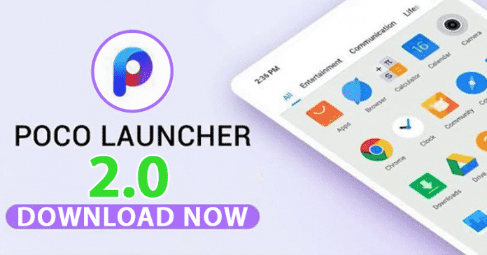 Xiaomi Just Launched A New Version Of Poco Launcher