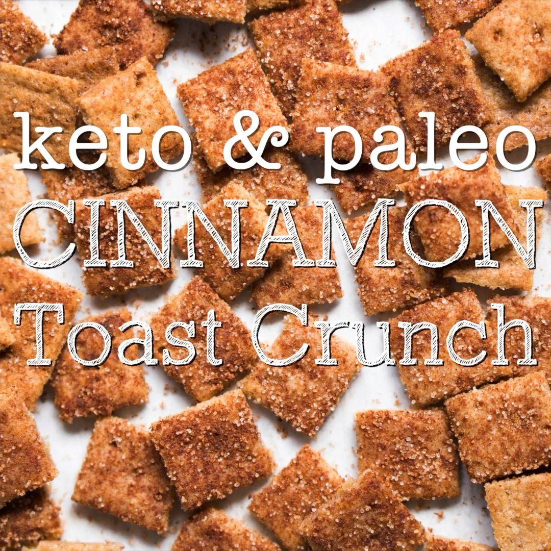 Gluten Free & Keto Cinnamon Toast Crunch Cereal � Extra Crunchy!