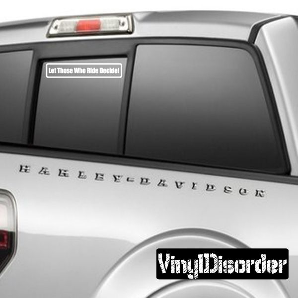 Let those who ride decide Bumper Sticker Wall Decal - Vinyl Decal - Car Decal - DC569