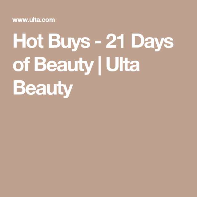 Hot Buys 21 Days Of Beauty Ulta Beauty Ulta Beauty Ulta Hot