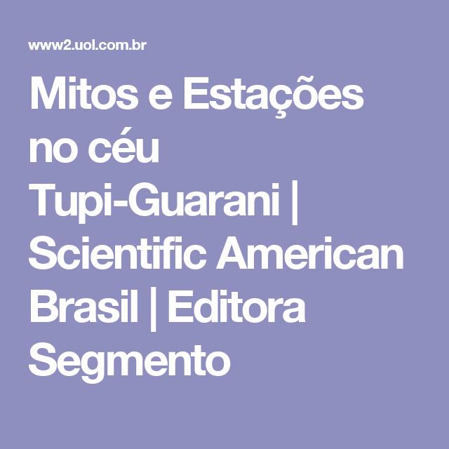 Mitos e Estações no céu Tupi-Guarani | Scientific American Brasil | Editora Segmento